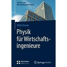 Physik für Wirtschaftsingenieure (Schriften zum Wirtschaftsingenieurwesen)