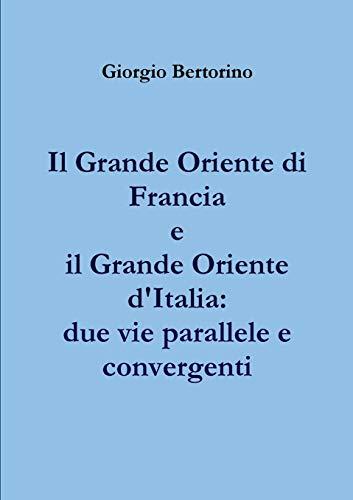 Il Grande Oriente di Francia e il Grande Oriente d'Italia: due vie parallele e convergenti