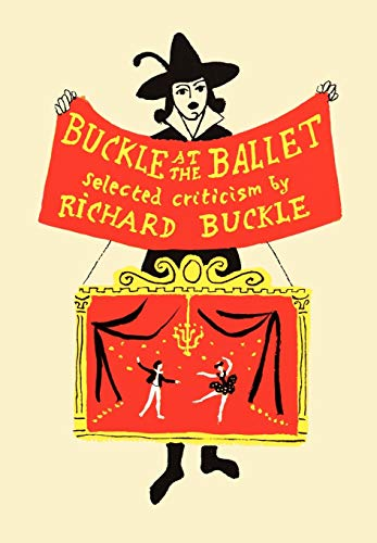 Buckle at the Ballet: Selected Criticism