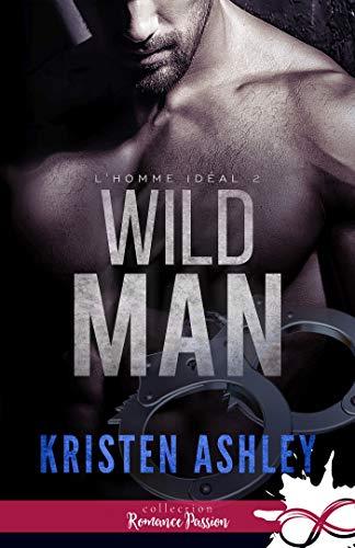 Wild Man: L'homme idéal, T2 (L'homme idéal) par [Kristen, Ashley]