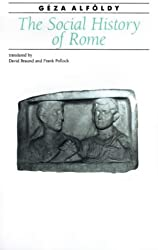 The Social History of Rome (Ancient Society and History) by Geza Alfoldy (1988-11-01)