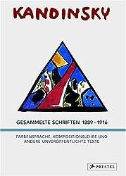 Wassily Kandinsky - Gesammelte Schriften 1889-1916: Farbensprache, Kompositionslehre und andere unveröffentlichte Texte