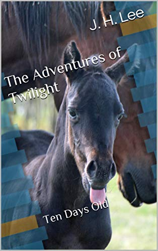 The Adventures of Twilight: Ten Days Old (English Edition)