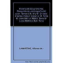 Historia de los girondinos. Precedida de una biografía del autor. Tomos I, II...
