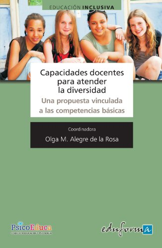 Capacidades Docentes Para Atender La Diversidad (Psicologia Y Educacion) por Olga Maria Alegre De La Rosa
