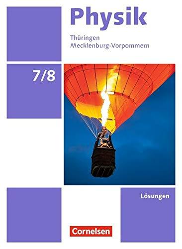 Physik - Neue Ausgabe - Mecklenburg-Vorpommern/Thüringen: 7./8. Schuljahr - Lösungen zum Schülerbuch