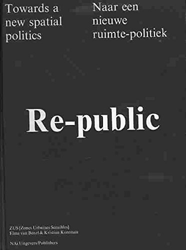 [(Re-Public : Towards New Spatial Politics)] [Edited by Veronique Patteeuw] published on (March, 2008)