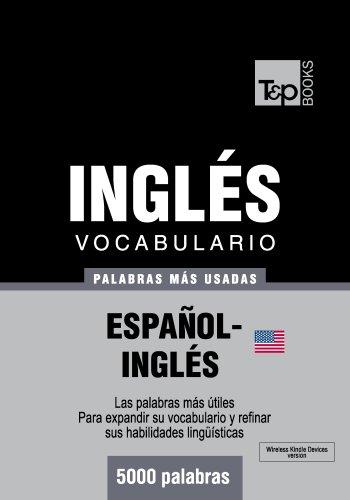 Vocabulario español-inglés americano - 5000 palabras más usadas (T&P Books) por Andrey Taranov