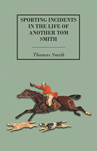 Sporting Incidents in the Life of Another Tom Smith