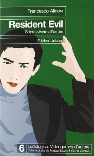 Resident evil. Sopravvivere all'orrore (Ludologica) por Francesco Alinovi
