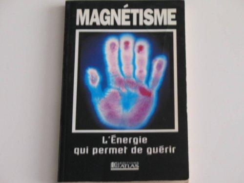 Magnétisme, l'énergie qui permet de guérir
