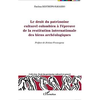 Le droit du patrimoine culturel colombien à l'épreuve de la restitution internationale des biens archéologiques