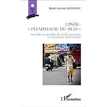 """L'Inde, """"pharmacie du Sud"""": Son rôle en matière de santé mondiale et commerce international"""