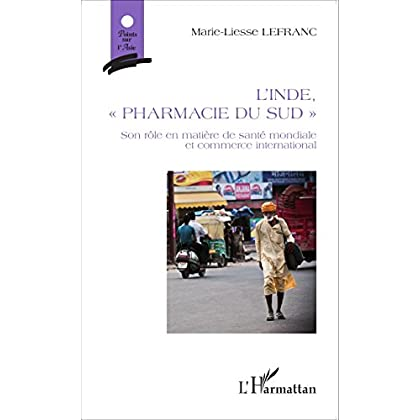 L'Inde, 'pharmacie du Sud': Son rôle en matière de santé mondiale et commerce international (Points sur l'Asie)