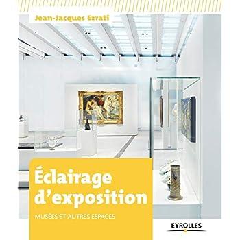 Eclairage d'exposition : Musées et autres espaces