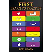 First, Learn to Practice (English Edition)