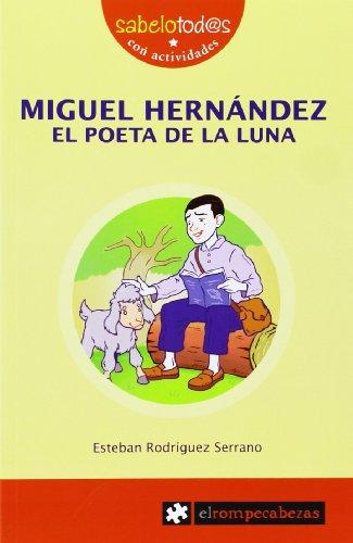 MIGUEL HERNÁNDEZ el poeta de la Luna (Sabelotod@s)