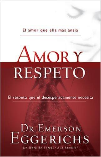 Amor y respeto de [Eggerichs, Dr. Emerson]