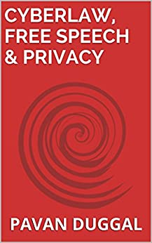 CYBERLAW, FREE SPEECH & PRIVACY by [DUGGAL, PAVAN]