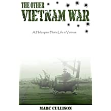 The Other Vietnam War: A Helicopter Pilot's Life in Vietnam (English Edition)
