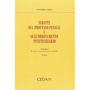 Scritti Sul Processo Penale E Sull'ordinamento Penitenziario: 1