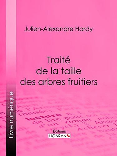 Traité de la taille des arbres fruitiers (French Edition) (Baum Hardy)