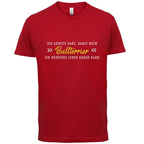 Ich arbeite hart, damit mein Bullterrier ein besseres Leben haben kann - Herren T-Shirt - 12 Farben Rot