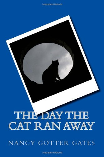 The Day the Cat Ran Away