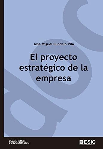 El proyecto estratégico de la empresa (Cuadernos de documentación)
