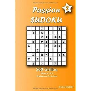 Passion SUDOKU - V2: 250 Grilles difficultés de 1 à 5 avec solutions en fin de livre