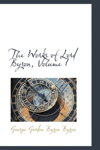 The Works of Lord Byron, Volume I: 1