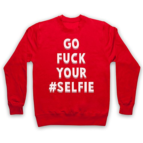 Go Fuck Your Selfie Funny Slogan Adultos Sudadera, Rojo, Small