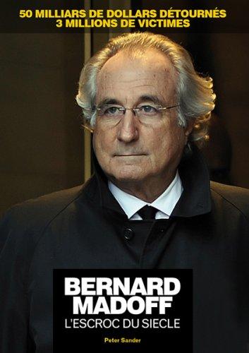 Bernard Madoff l'Escroc du Siecle