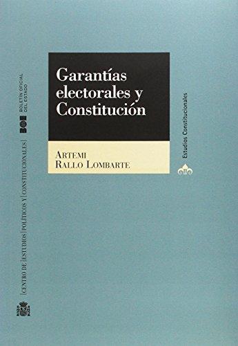 Garantías electorales y Constitución (Estudios Constitucionales (CEPC))