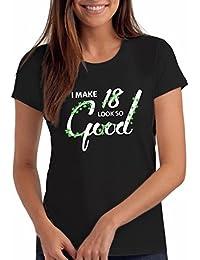 Da Londra Make 18 Look Good - Women's 18th Birthday T Shirt Gift