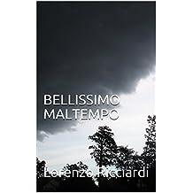 BELLISSIMO MALTEMPO
