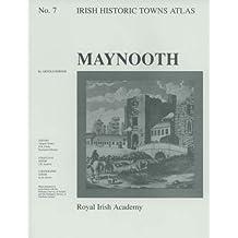 Maynooth: Maynooth No. 7 (Irish Historic Towns Atlas)