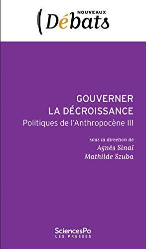Gouverner la décroissance: Politiques de l'Anthropocène III
