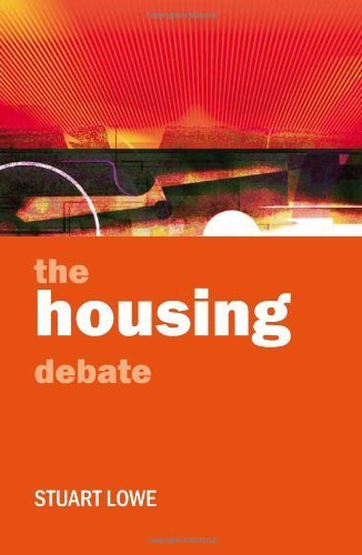 The Housing Debate: Policy and Politics in the Twenty-First Century by Stuart Lowe (2011-09-21)