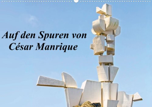 Auf den Spuren von César Manrique (Posterbuch DIN A2 quer): Flipart,mit architektonischen Werken des Künstlers César Manrique (Posterbuch, 14 Seiten)