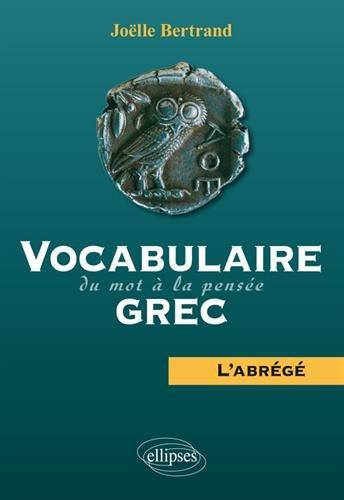Vocabulaire grec : Du mot à la pensée — L'abrégé