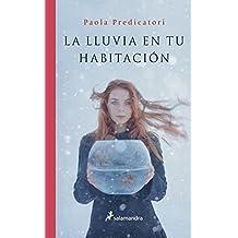 Lluvia en tu habitacion, La (Spanish Edition) by Paola Predicatori (2013-05-17)