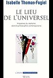 Le Lieu de l'universel: Impasses du réalisme dans la philosophie contemporaine