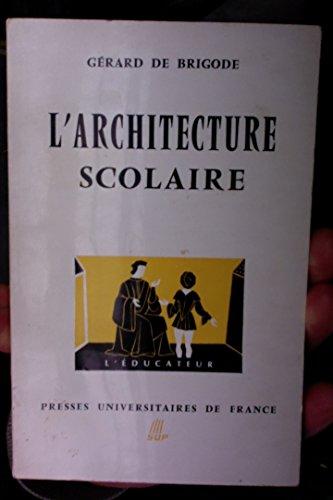 L'Architecture scolaire : Par Gérard de Brigode