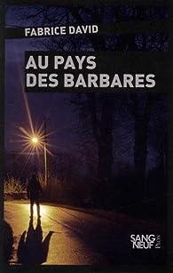 Au pays des barbares par Fabrice David