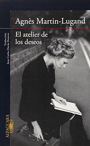 Portada del libro El Atelier De Los Deseos (LITERATURAS) de AGNÈS MARTIN-LUGAND (5 feb 2015) Tapa blanda