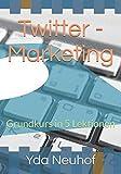 Twitter - Marketing: Grundkurs in 5 Lektionen