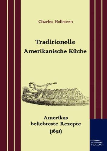 Traditionelle Amerikanische Küche: Amerikas beliebteste Rezepte (1891)