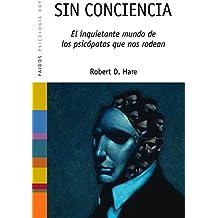 Sin conciencia: El inquietante mundo de los psicópatas que nos rodean (Psicología Hoy)