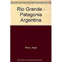 Rio Grande - Patagonia Argentina